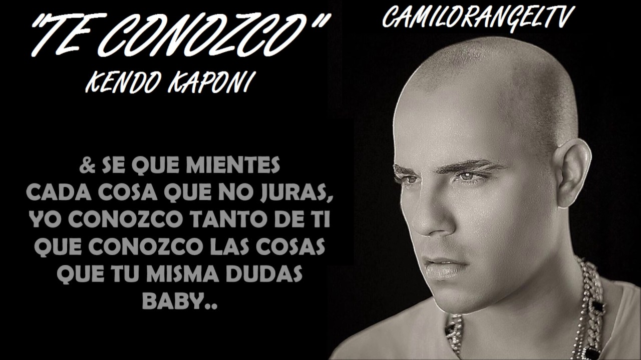 TE CONOZCO - KENDO KAP...