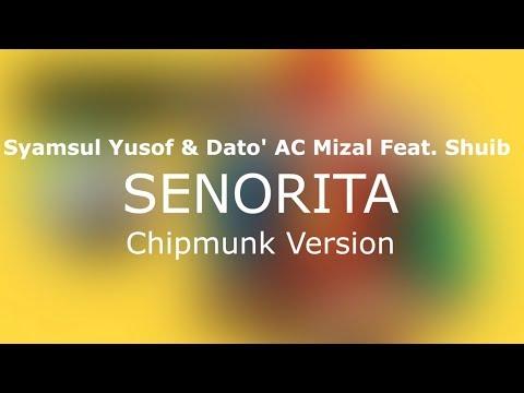 Syamsul Yusof & Dato' AC Mizal Feat. Shuib - SENORITA (Chipmunk Version)