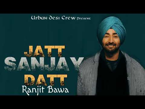 Jatt Sanjay Dutt | Ranjit Bawa ( Official Video ) | Latest Punjabi new song 2019