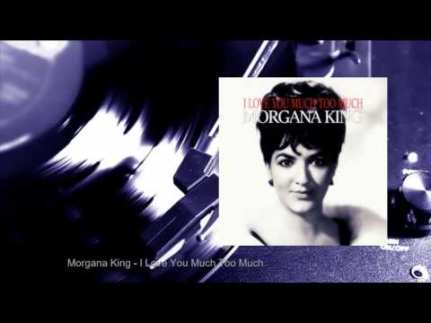 Morgana King - I Love You Much Too Much (Full Album)