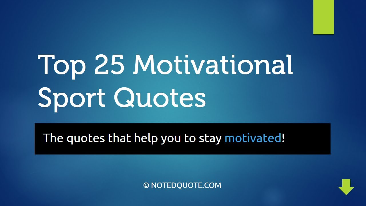 Motivational Inspirational Quotes: Top 25 Motivational Sport Quotes
