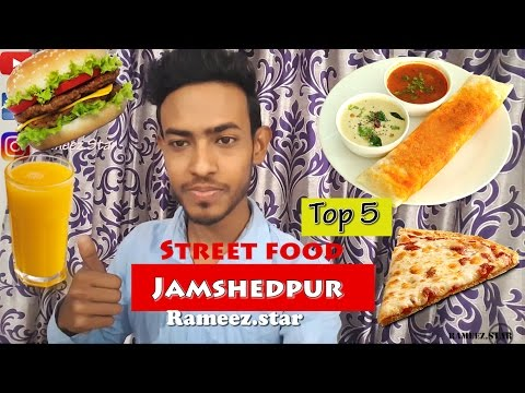 Top 5 Indian Street Food |Jamshedpur || Rameez.Star||