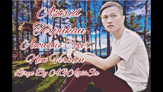 Download Astrid - Terpukau acoustic cover (New Version) Liryc by AgAgisSa
