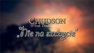 Chudson (vel. DissBlaster) - Nie na szczycie | Parodia | Hala Dzieci