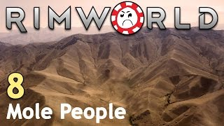 Progress in a Grim World [8] Rimworld Mole People