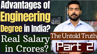 Advantages of Engineering or Btech Degree | Part 2 | Salary in Crores? | IIT JEE | NIT's | Salary