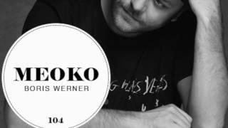Boris Werner – Exclusive MEOKO Podcast #104 mp3