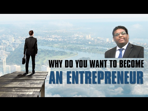 Why do you want to become an Entrepreneur?
