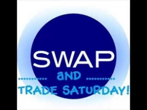 Swap & Trade Saturday! Week#1
