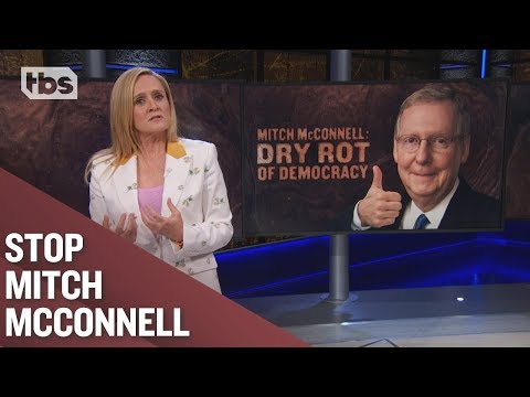 Samantha Bee counts the way Mitch McConnell is ruining American democracy