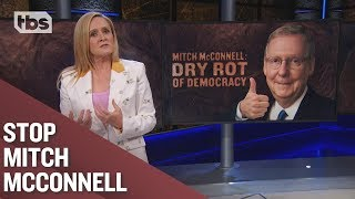 Mitch McConnell: Dry Rot of Democracy | Full Frontal on TBS