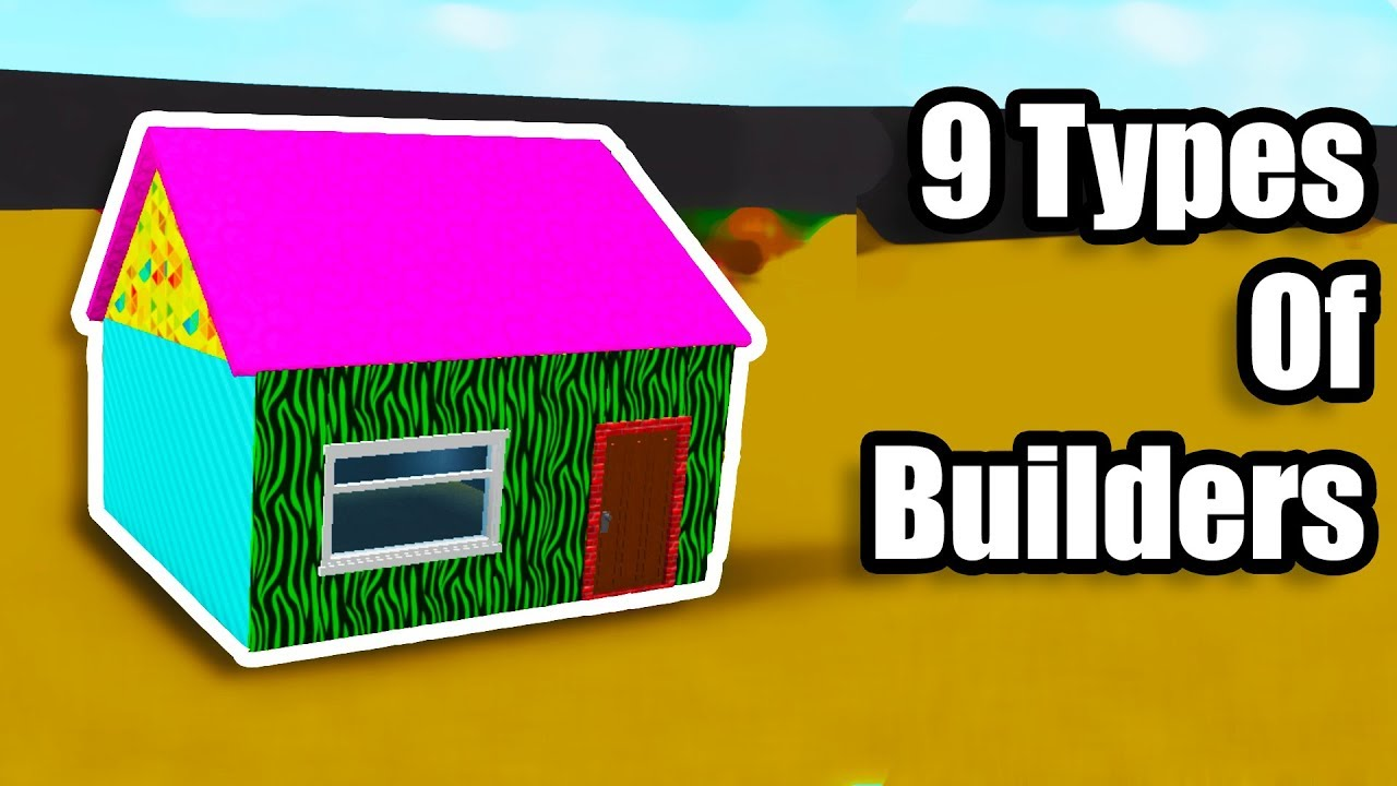 How To Be A Good Roblox Builder 9 Types Of Bloxburg Builders Roblox Youtube
