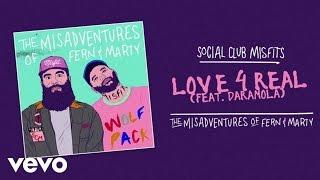 Social Club Misfits - Love 4 Real (Audio) ft. Daramola