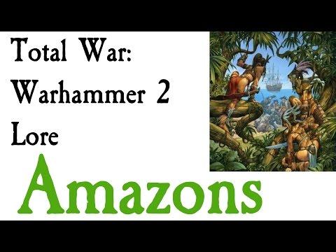 Amazon Lore Total War: Warhammer 2