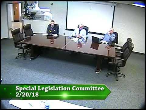 Special Legislation Committee 2/20/18