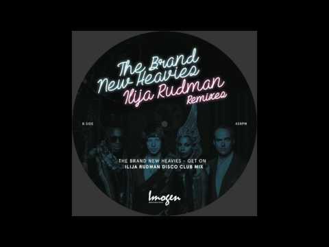 The Brand New Heavies - Get On (Ilija Rudman Disco Club Mix)