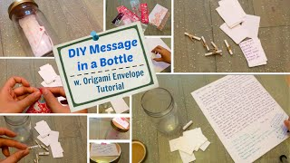 ♡ DIY Message in a Bottle w. Origami Envelope Tutorial ♡
