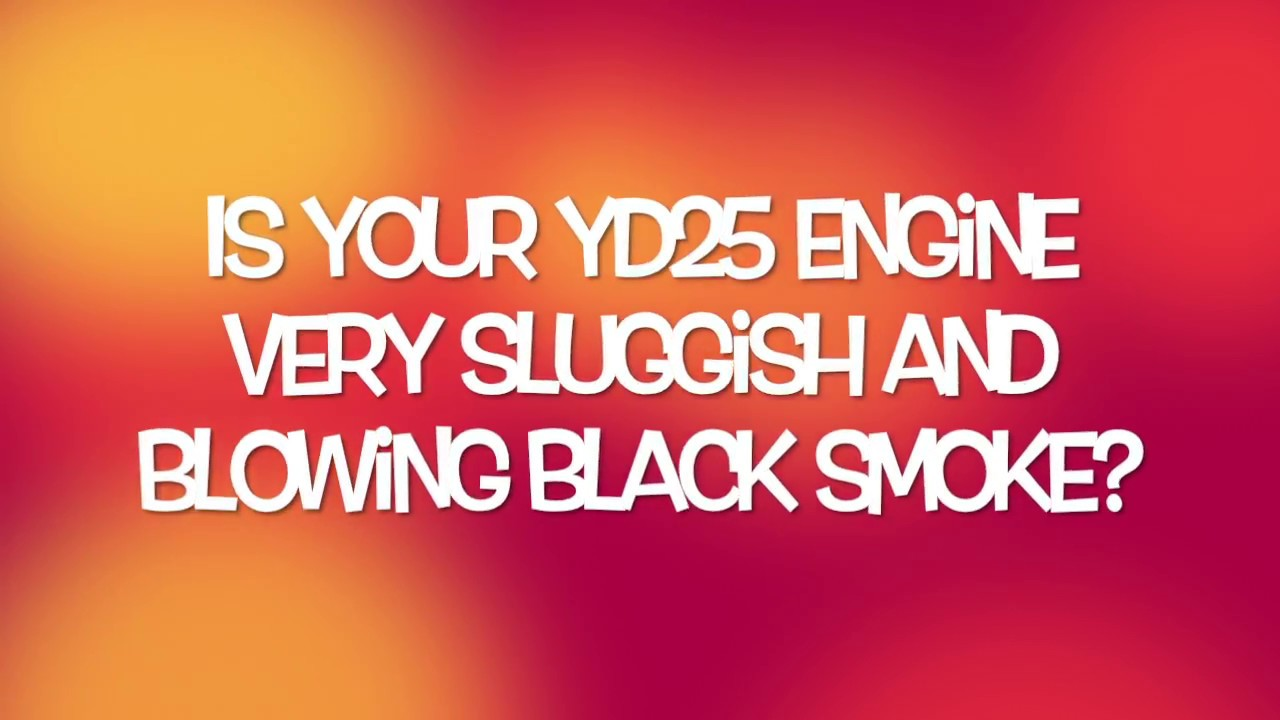 YD25 black smoke and lack of power FIX