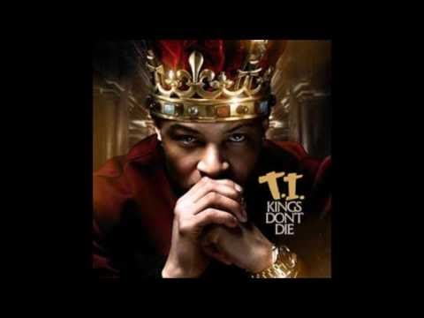 T.I.-  Kings Dont Die ( Full Mixtape April 2017 )