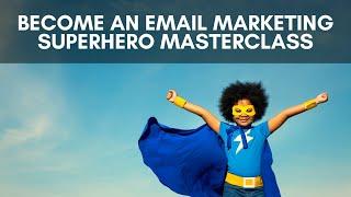 How to become email marketing superhero