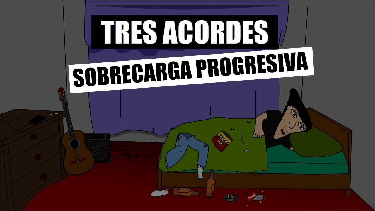 Tres Acordes - T06E01: Sobrecarga Progresiva