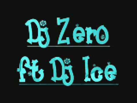 Dj Zero ft Dj Ice