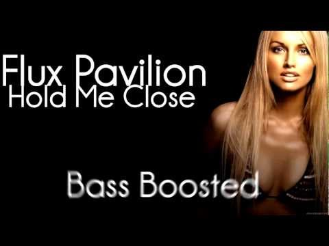 Flux Pavilion - Hold Me Close [320 KBPS] ( BASS BOOSTED ) + Download