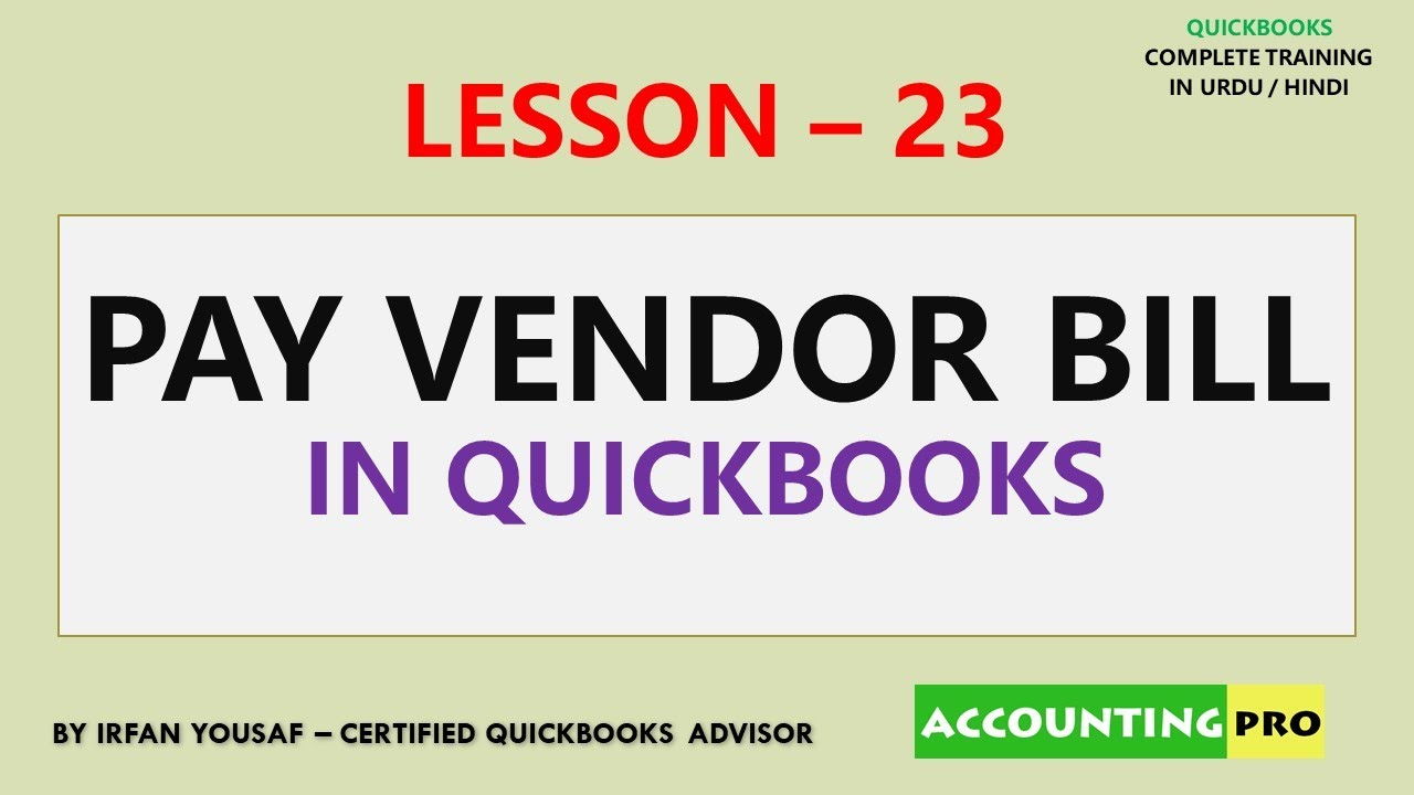 023 - Pay Vendor Bills in QuickBooks - QuickBooks Tutorial in Urdu/Hindi