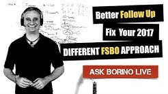 Better Real Estate Follow Up - Fix Your 2017 - FSBO Approach - Borino Live Coaching #124
