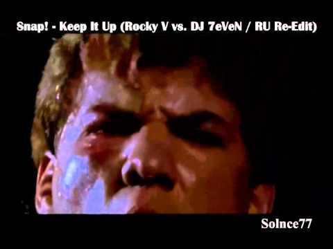 Snap! - Keep It Up (Rocky V vs. DJ 7eVeN - RUS Re-Edit)
