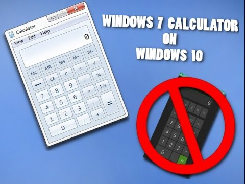 SOFTWARE - How to get Windows 7 Calculator on Windows 10