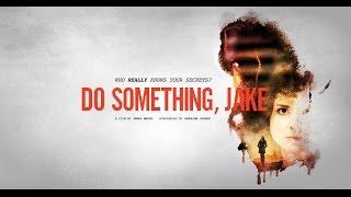 Do Something, Jake Movie Official Trailer (2017) - Teaser