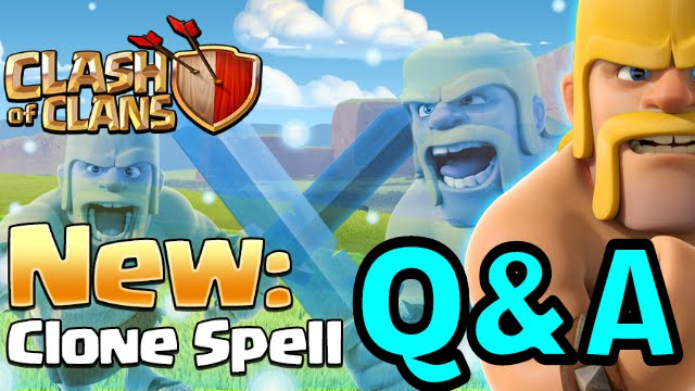 CLONE SPELL :: 11 QUESTIONS ANSWERED! :: About Clash of Clan's New Spell!