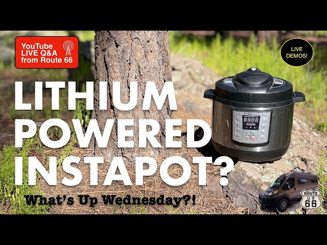 LITHIUM 🔋 POWERED INSTAPOT? Demo: Volta powered ⚡️ appliances, WHAT'S UP WEDNESDAY?! #Vanlife show
