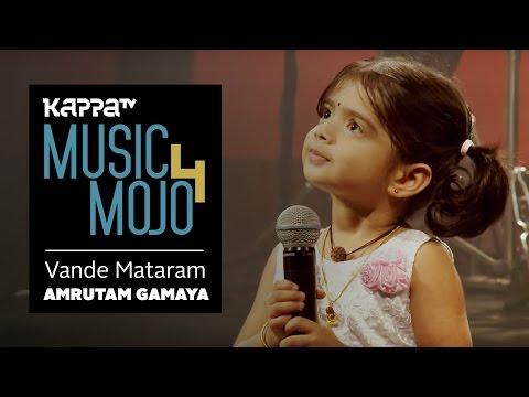 Vande Mataram - Amrutam Gamaya - Music Mojo...