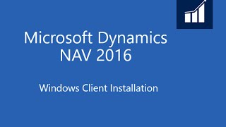 Microsoft Dynamics NAV 2016 Windows Client Installation