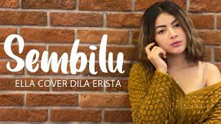 Download Mp3 Sembilu - Ella  Cover  Dila Erista