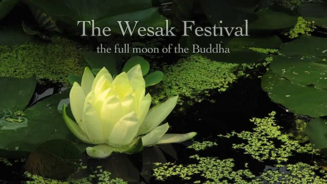 The wesak festival the full moon of the buddha youtube kristyandbryce Image collections