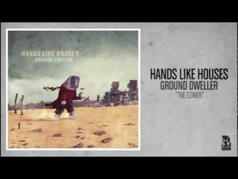 Hands Like Houses - The Sower