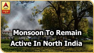 Skymet Weather Report: Monsoon to remain active in North India including Delhi