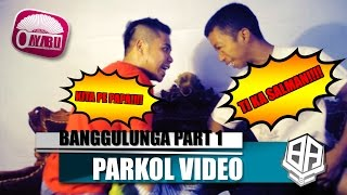 Video BANGGULUNGA part 1 ( Parkol #1 ) download MP3, 3GP, MP4, WEBM, AVI, FLV Juni 2018