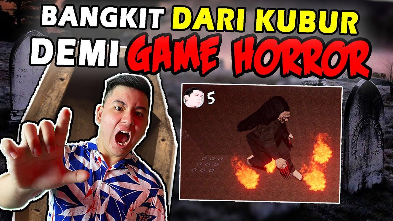 GUA BANGKIT DARI KUBUR BUAT SELESAIIN GAME HORROR INI!!
