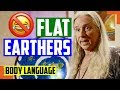 Flat Earther Secrets, Evidence, And Body Language Finally Revealed, BUT No Laughing Is Allowed