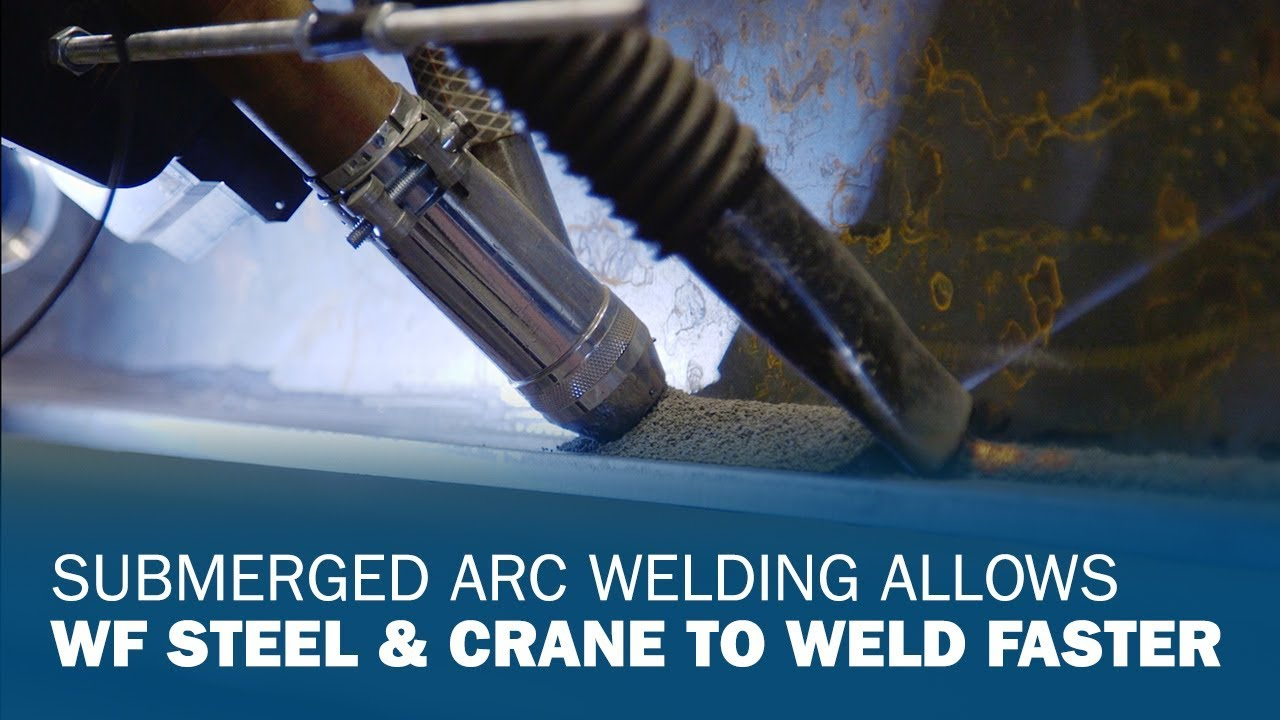 Submerged Arc Welding Allows WF Steel & Crane to Weld Faster - YouTube
