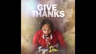Trejja Don - Give Thanks | DJ Treasure Music