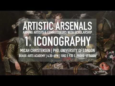 Artistic Arsenals Lecture 1, Version 1: Iconography & Iconology