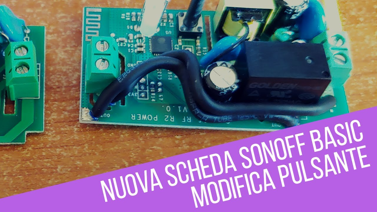 Nuovo Sonoff basic modifica con pulsante e come riconoscerlo