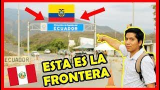 Así es la Frontera PERÚ - ECUADOR (Macará) Ruta Piura - Loja   Peruvian Life