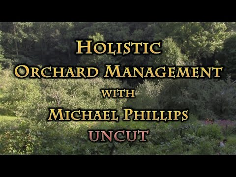 Holistic Orchard Management with Michael Phillips UNCUT