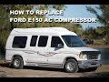 Replacement of AC compressor on 1999 Ford E150 van 4.6L v8